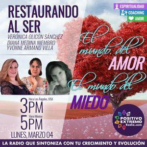 RESTAURANDO AL SER-03-04-19-EL MUNDO DEL AMOR EL MUNDO DEL MIEDO