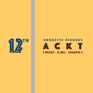 Coquette Podcast 12 - ACKT (NICKE, R.MA & JUARDO)