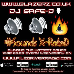 DJ Safe-D #SoundsXRateD Show - Pile Driver Radio - Wednesday - 17-05-17