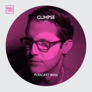 Egg London Podcast 006 - Glimpse