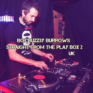 Bob Buzzby Burrows - Straight From The Play Box 2