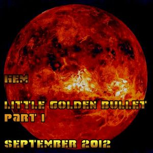 Little Golden Bullet - Part I
