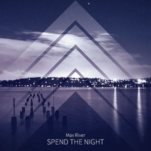 Max River - Spend The Night