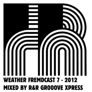 Weather Fremdcast Guestmix 7 - 2012 by R&R