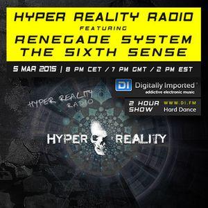 Hyper Reality Radio 006 - Renegade System & The Sixth Sense
