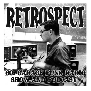 Retrospect '60s Garage Punk Show episode 220 [podcast on 20-06-2016]