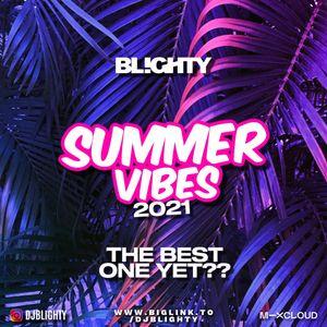 Summer Vibes 2021 // R&B, Hip Hop, Dancehall & House // Instagram: @djblighty