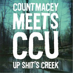 Count Macey Meets CCU Up Shit's Creek