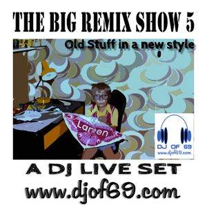 The Big Remix Show 5 - Old stuff in a new style - RADIO LIVE MIX