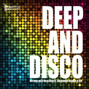 Deep and Disco - Deep house mix by Mattia Nicoletti - Beachgrooves - December 29 2016