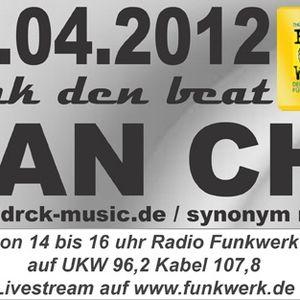 14.04.2012 Radio Funkwerk - funk den beat mit Dan Chi