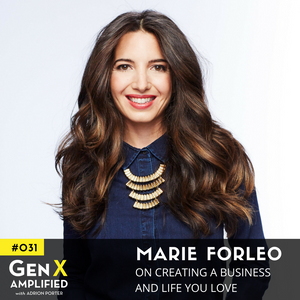 031: Marie Forleo on Creating a Business and Life You Love