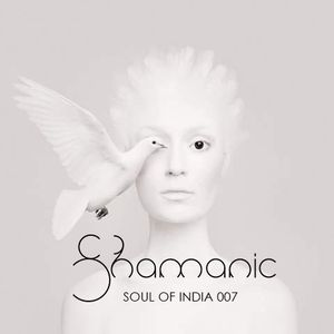 Shamanic Guestmix for Soul Of India 007 (30-01-16)