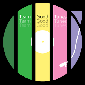 Team Good Tunes Podcast - #1