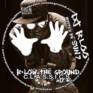 B.low The Ground C.L.A.S.S.I.C.S. hosted by SUN7