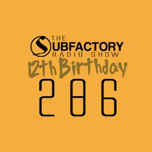 The Subfactory Radio Show #286 12th Birthday