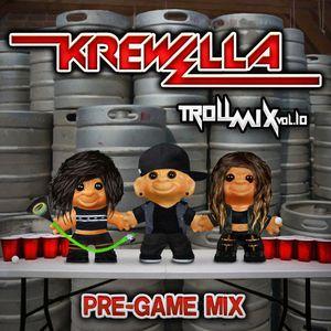 Troll Mix Vol. 10: Pre-Game Edition