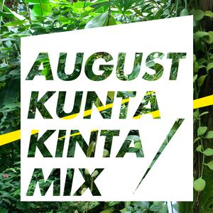 August Kunta Kinta Mix