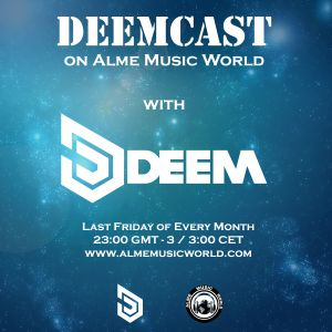 Deem - Deemcast 002 - 25-03-2016 / Alme Music World