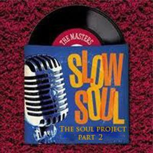 Slow Soul  Masters Part 2
