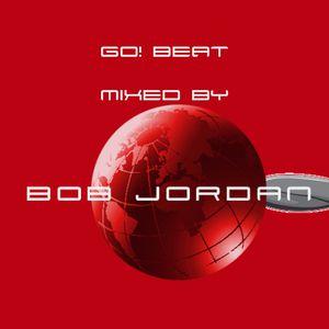Go! Beat  ( Mixed By Dj Bob Jordan )