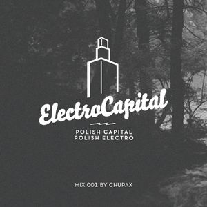 Electrocapital Mix 001 by Chupax (2012)