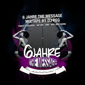 DJ REG - 6 Years the Message - The Mixtape 2016 - finest in 90ies Hip Hop & RnB & Oldschool