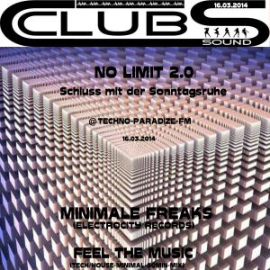 °-*16.03.2014* Minimale Freaks * No Limit 2.0 (Schluss mit der Sonntagsruhe) @Techno-Paradize-Fm *-°