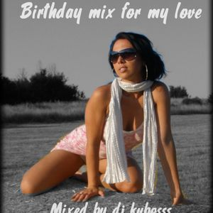 Birthday mix for my love