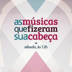 As Músicas que Fizeram sua Cabeça - Renato Dorneles - 6/5/17