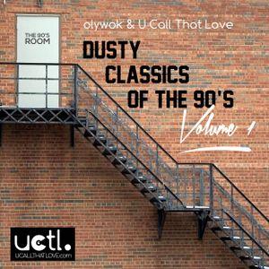olywok & U Call That Love - Dusty Classics of the 90's Volume 1