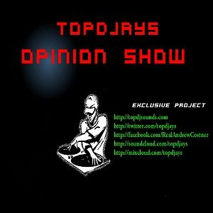 Topdjays - Opinion Show episode 23