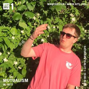 Mutualism w/ BFTT - 19th June 2021