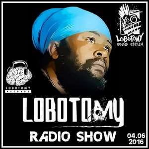 "Lobotomy Radio Show & Selecta Jallah Kadafi ""Special Fantan Mojah & New Roots & Culture ""04/06/2016."