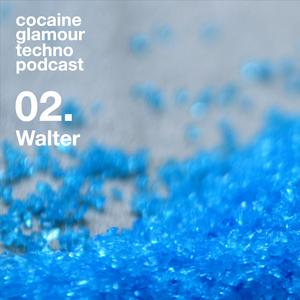 Cocaine Glamour Techno Podcast — Walter
