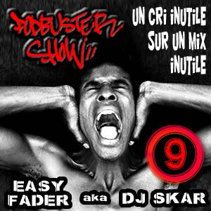 DJ SKAR podbuster show 09 - un cri inutile sur un mix inutile