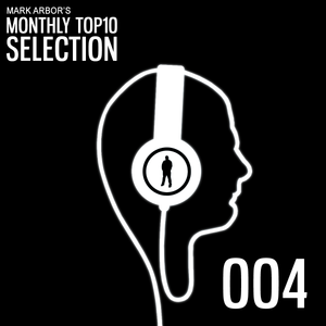 Mark Arbor's Monthly Top10 Selection Ep004