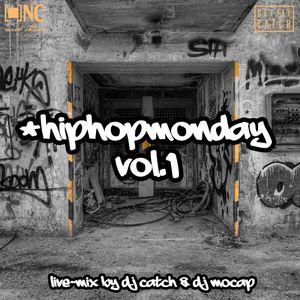 #HIPHOPMONDAY VOL.1 - LIVEMIX BY DJ CATCH & DJ MOCAP