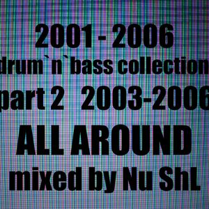 All around - 2003-2006 - Mixed by Nu ShL