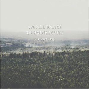 Angelos Kouklakis - We all dance to house music