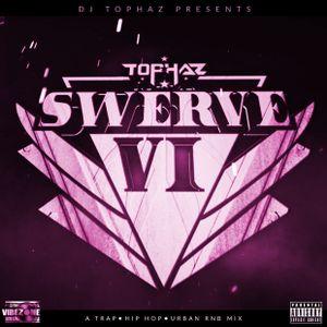 THE SWERVE VOL  VI by Tophaz | Mixcloud