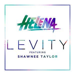 HELENA ft Shawnee Taylor- Levity (EEEz Remix)