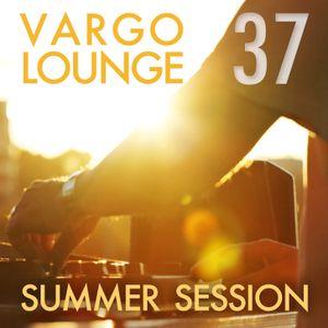 VARGO LOUNGE 37 - Summer Session