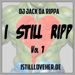 Dj Jack Da Rippa & IStillLoveHER.de - I Still Ripp Vol 1