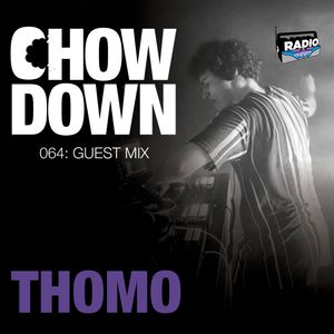 Chow Down : 064 : Guest Mix : THOMO