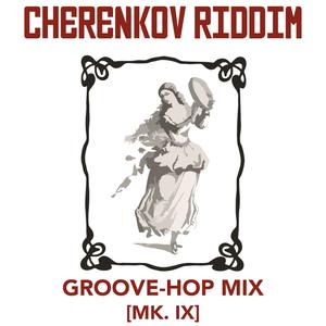 Groove-Hop Mix [Mk. IX]