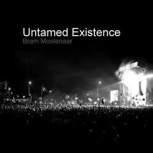 Untamed Existence