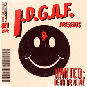 I.D.G.A.F. Vol 1 - Wanted: Dead or Alive
