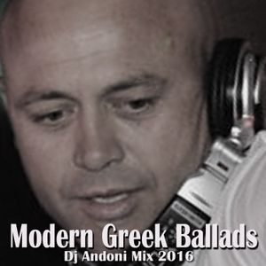 Modern Greek Ballads - Dj Andoni Mix 2016