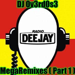 DJ Ov3rd0s3 - MegaRemixes (Part 1)